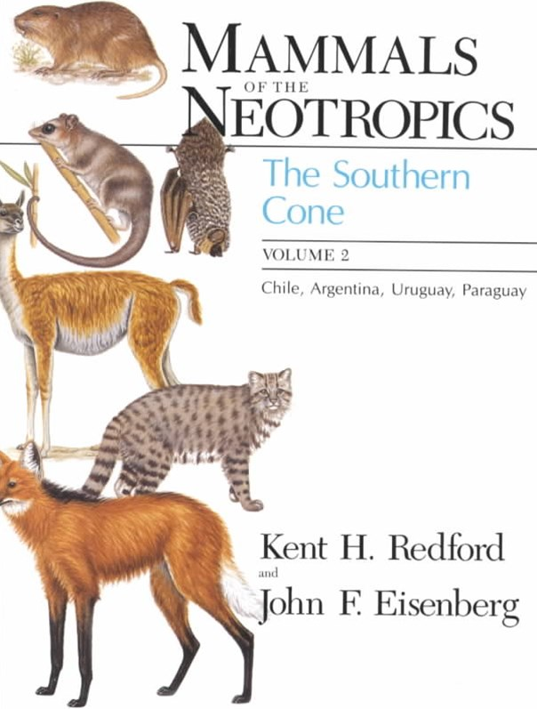 Mammals of the Neotropics: Southern Cone - Chile, Argentina, Uruguay, Paraguay