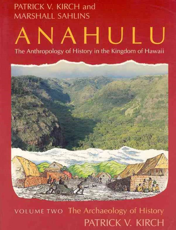 Anahulu - The Anthropology of History in the Kingdom of Hawaii
