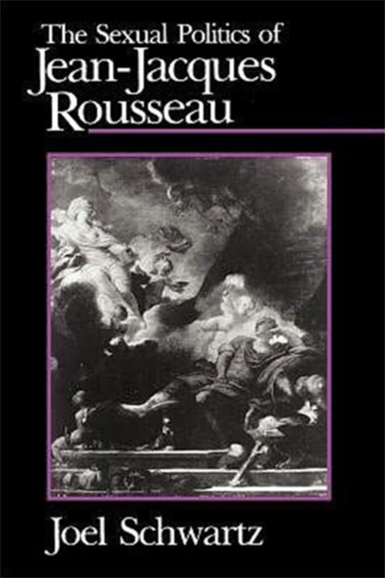 Sexual Politics of Jean-Jacques Rousseau