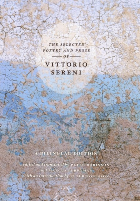 Selected Poetry and Prose of Vittorio Sereni