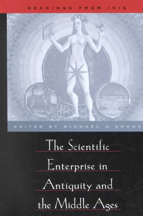 The Scientific Enterprise in Antiquity and Middle Ages