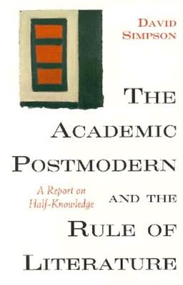 The Academic Postmodern and the Rule of Literature