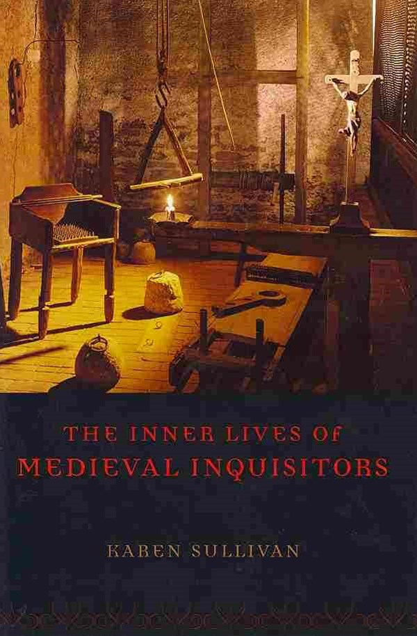 The Inner Lives of Medieval Inquisitors