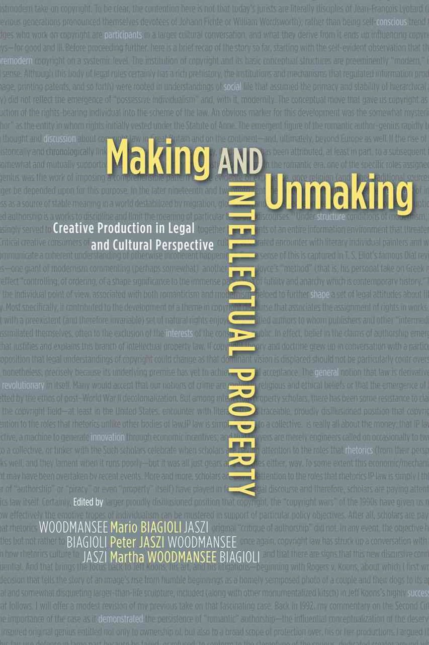 Making and Unmaking Intellectual Property