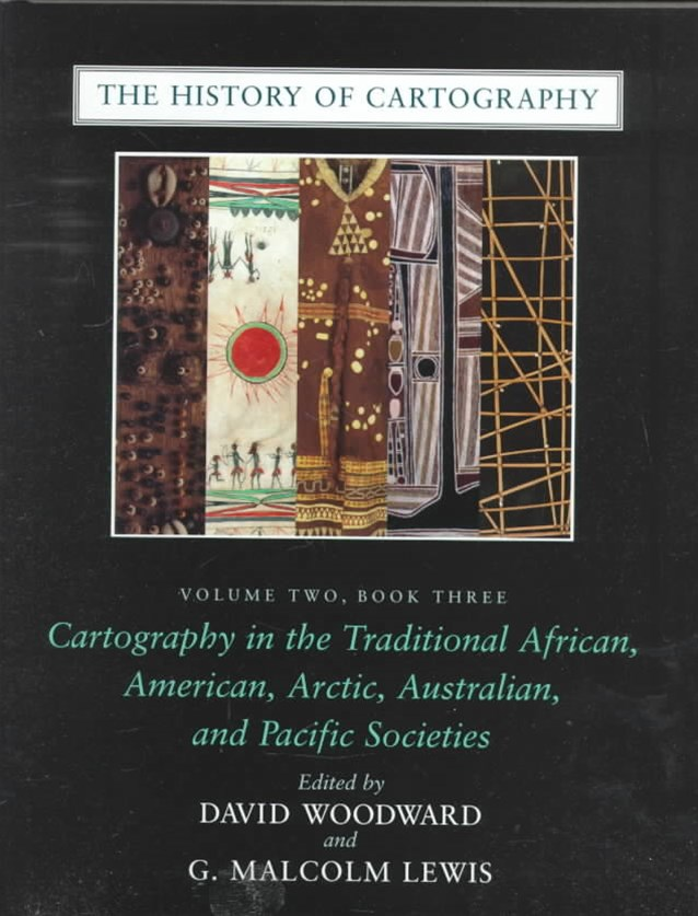 Cartography in the Traditional African, American, Arctic, Australian, and Pacific Societies