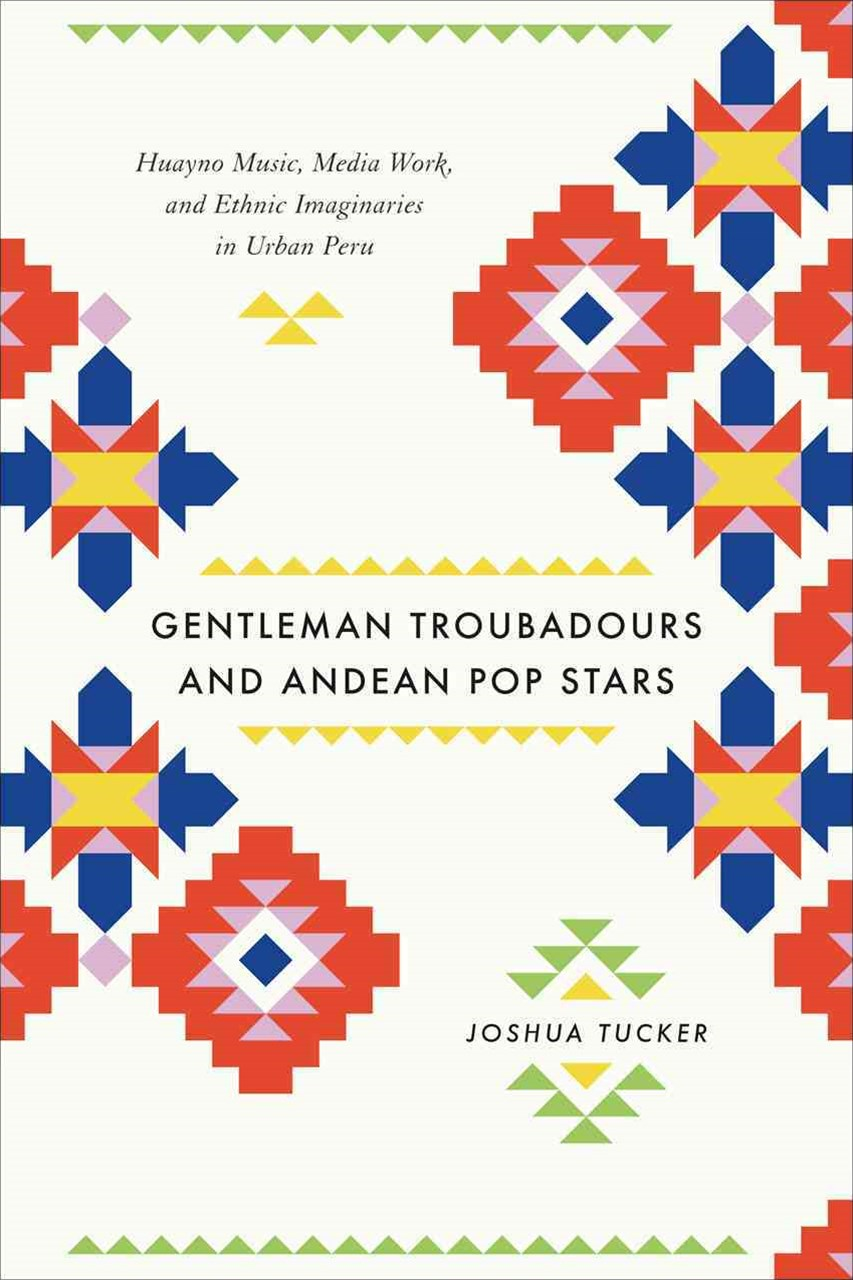Gentleman Troubadours and Andean Pop Stars