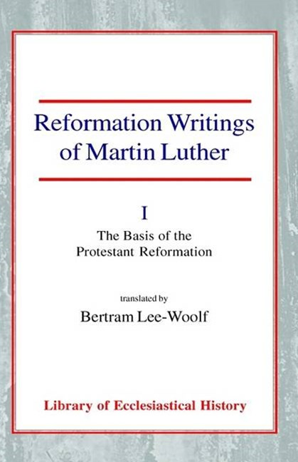 Reformation Writings of Martin Luther