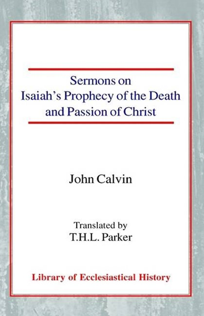 Sermons on Isaiah's Prophecy of the Death and Passion of Christ