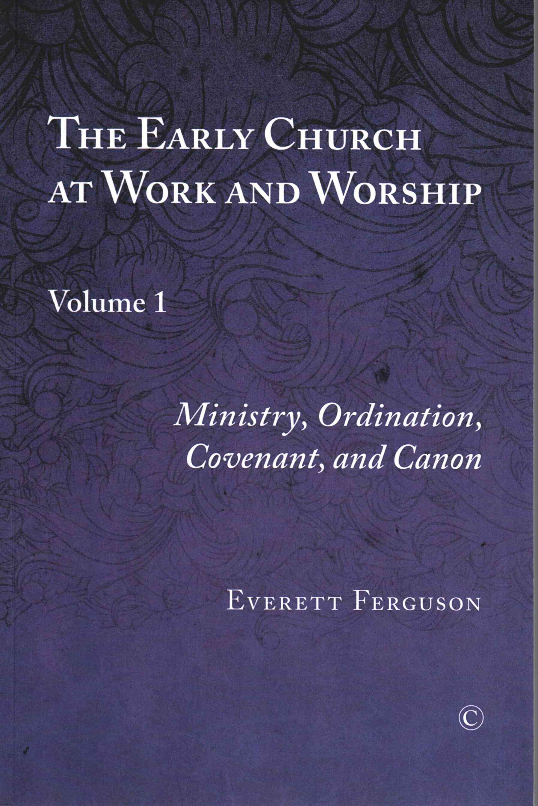 The Early Church at Work and Worship