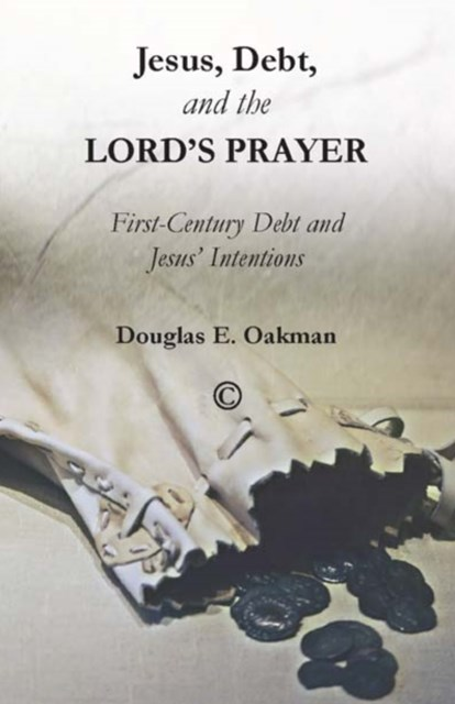 Jesus, Debt, and the Lord's Prayer
