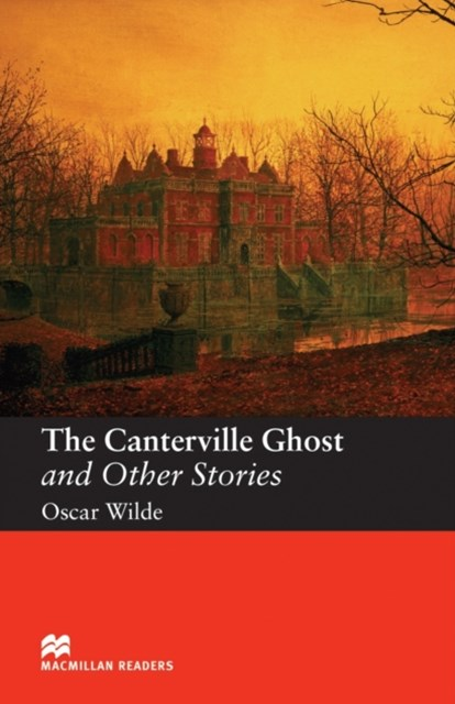 The Canterville Ghost and Other Stories: Elementary Level