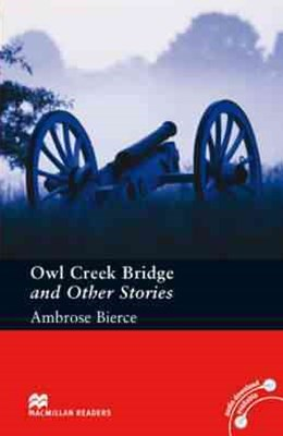 Owl Creek Bridge and Other Stories: Pre-intermediate Level