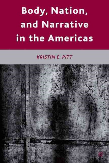 Body, Nation, and Narrative in the Americas