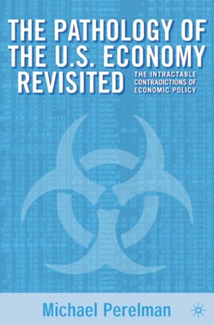 Pathology of the U.S. Economy Revisited