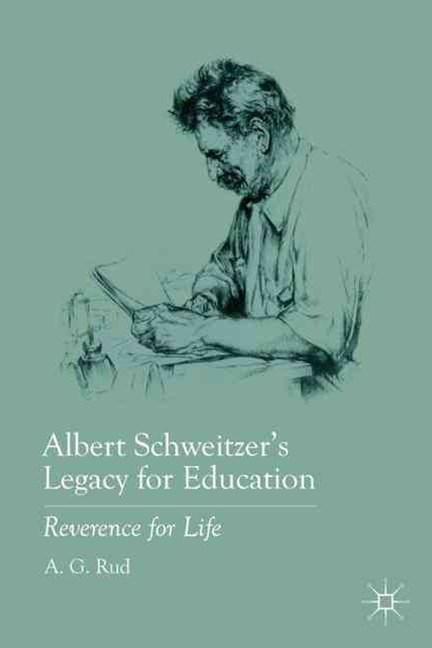 Albert Schweitzer's Legacy for Education