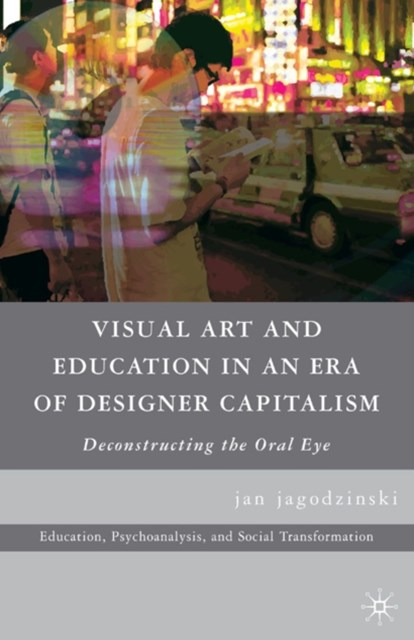 (ebook) Visual Art and Education in an Era of Designer Capitalism