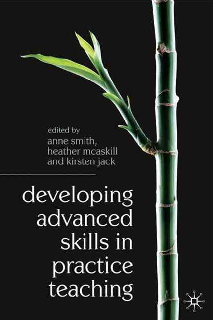 Developing Advanced Skills in Practice Teaching