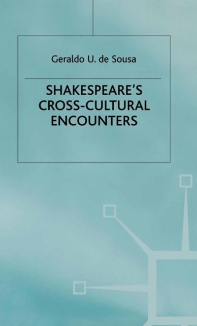 Shakespeare's Cross-Cultural Encounters