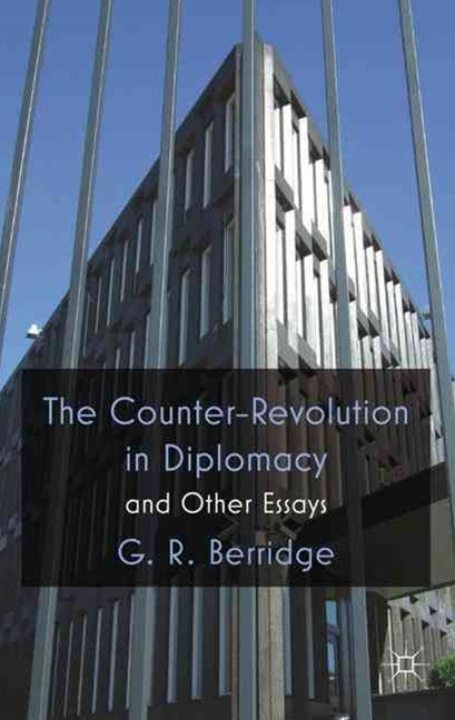 The Counter-Revolution in Diplomacy and Other Essays