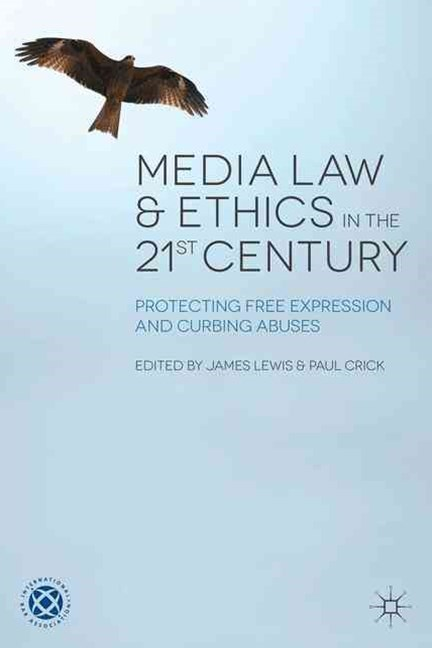 Media Law and Ethics in the 21st Century