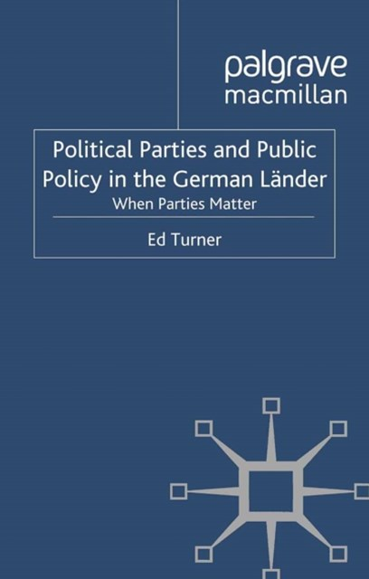 Political Parties and Public Policy in the German Lander