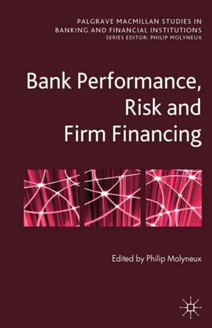 Bank Performance, Risk and Firm Financing