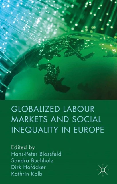 Globalized Labour Markets and Social Inequality in Europe