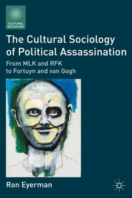 Cultural Sociology of Political Assassination