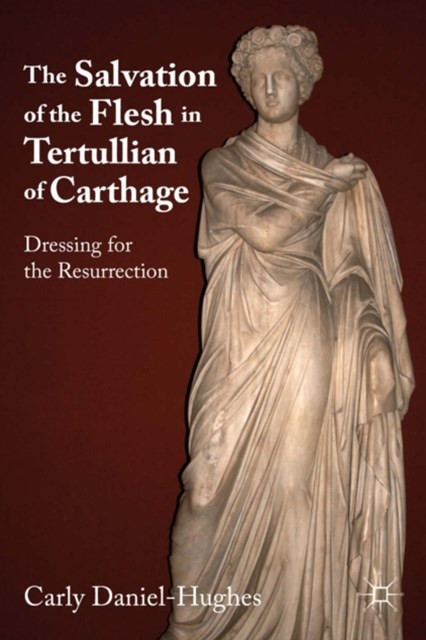 Salvation of the Flesh in Tertullian of Carthage