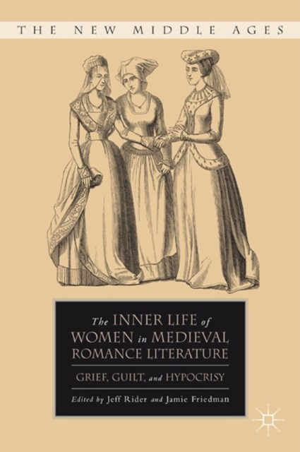Inner Life of Women in Medieval Romance Literature