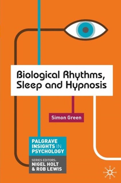 Biological Rhythms, Sleep and Hypnosis