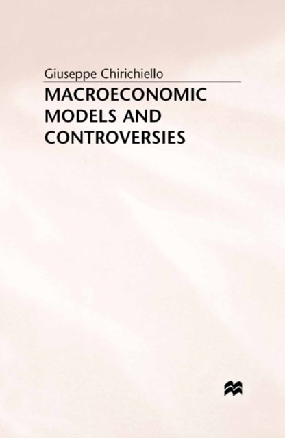 Macroeconomic Models and Controversies