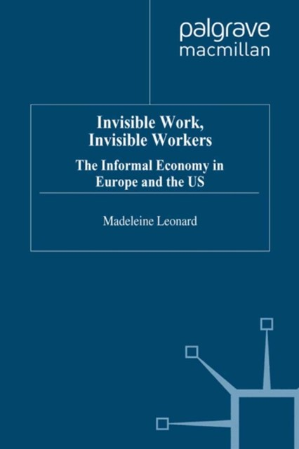 Invisible Work, Invisible Workers