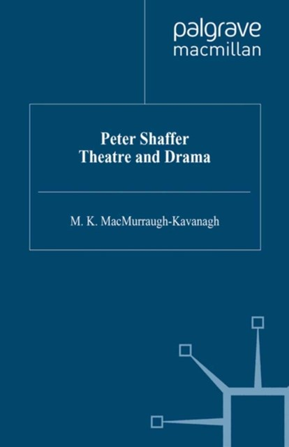 Peter Shaffer: Theatre and Drama