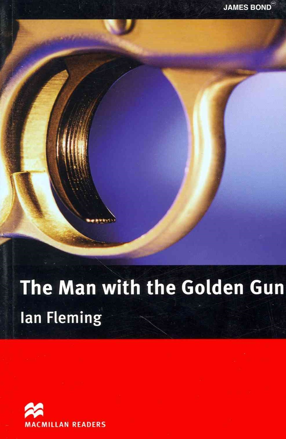 Macmillan Readers: The Man with the Golden Gun without CD Upper Intermediate Level