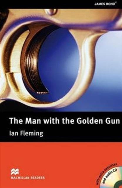 Macmillan Readers: The Man with the Golden Gun with CD Upper Intermediate Level: Upper Intermediate Level