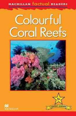 Macmillan Factual Readers - Colourful Coral Reefs