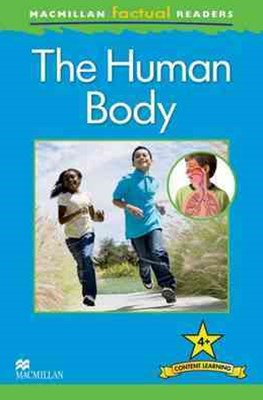 Macmillan Factual Readers Level 4+: The Human Body