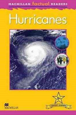 Macmillan Factual Readers Level 5+: Hurricanes