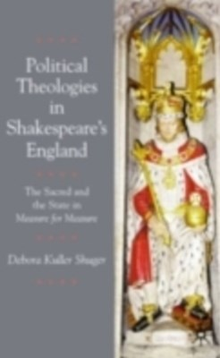 Political Theologies in Shakespeare's England