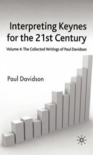 Interpreting Keynes for the 21st Century: Collected Writings of Paul Davidson by Paul Davidson (9780230520905) - HardCover - Business & Finance Ecommerce