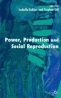 Power, Production and Social Reproduction