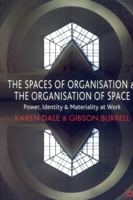 Spaces of Organisation and the Organisation of Space