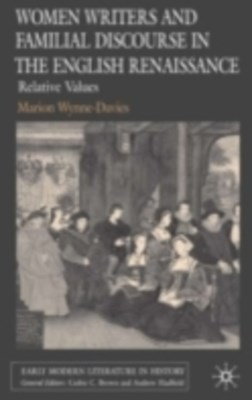 Women Writers and Familial Discourse in the English Renaissance