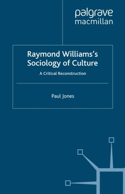 Raymond Williams's Sociology of Culture