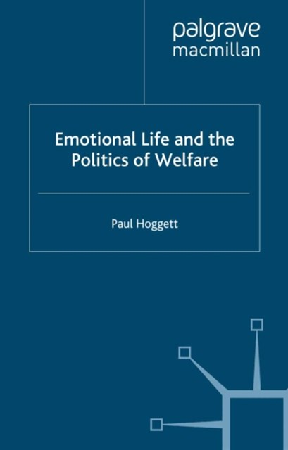 Emotional Life and the Politics of Welfare