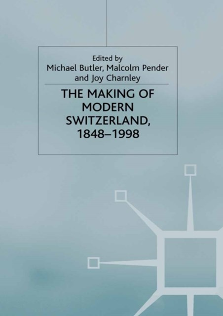 Making of Modern Switzerland, 1848-1998