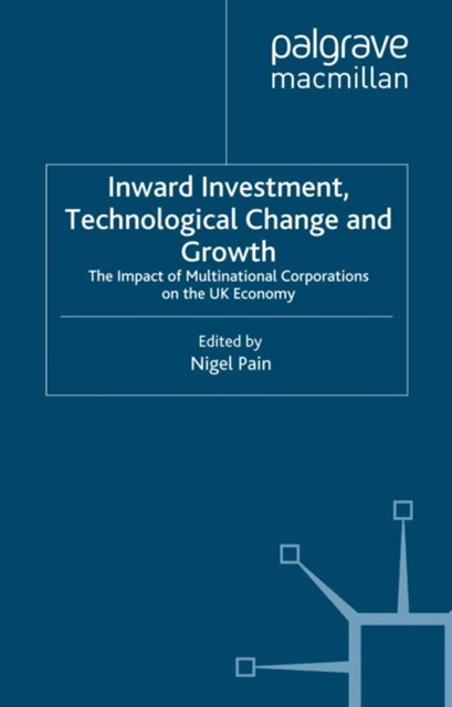 Inward Investment, Technological Change and Growth