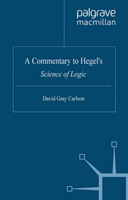 Commentary to Hegel's Science of Logic