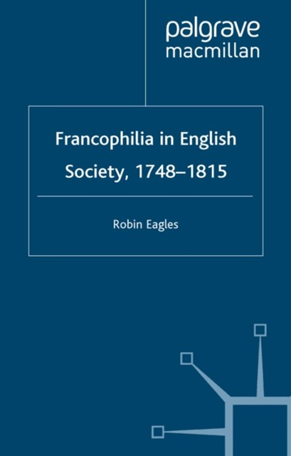 Francophilia in English Society, 1748-1815